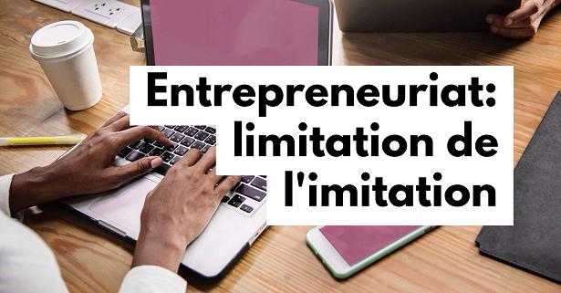 Entrepreneuriat : limitation de l'imitation