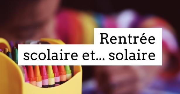 Rentrée scolaire et… solaire