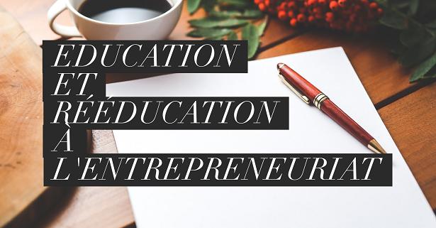 Education et rééducation à l'entrepreneuriat