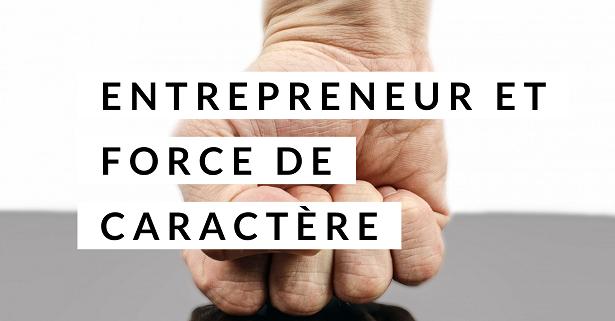 Entrepreneur et force de caractère