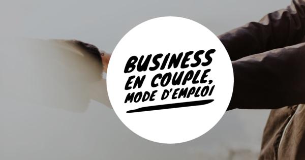 Business en couple, mode d'emploi