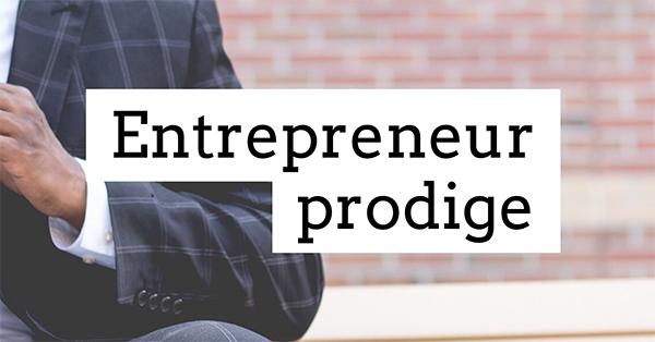 Entrepreneur prodige