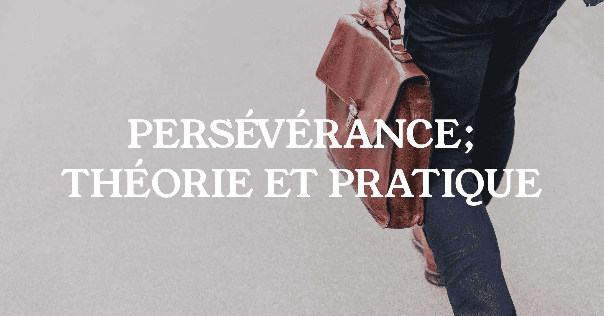 Persévérance : théorie et pratique