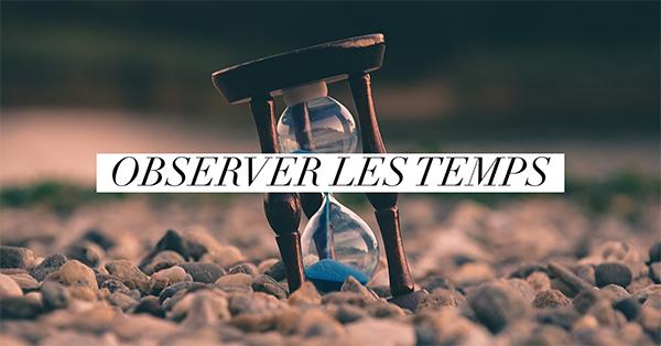 Observer les temps