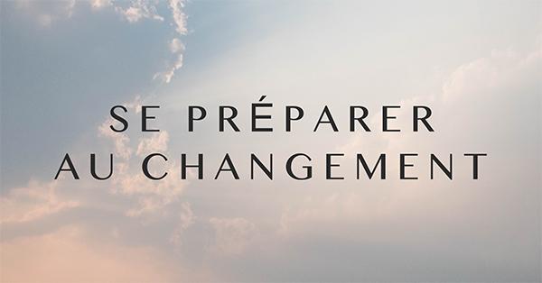 Se préparer au changement